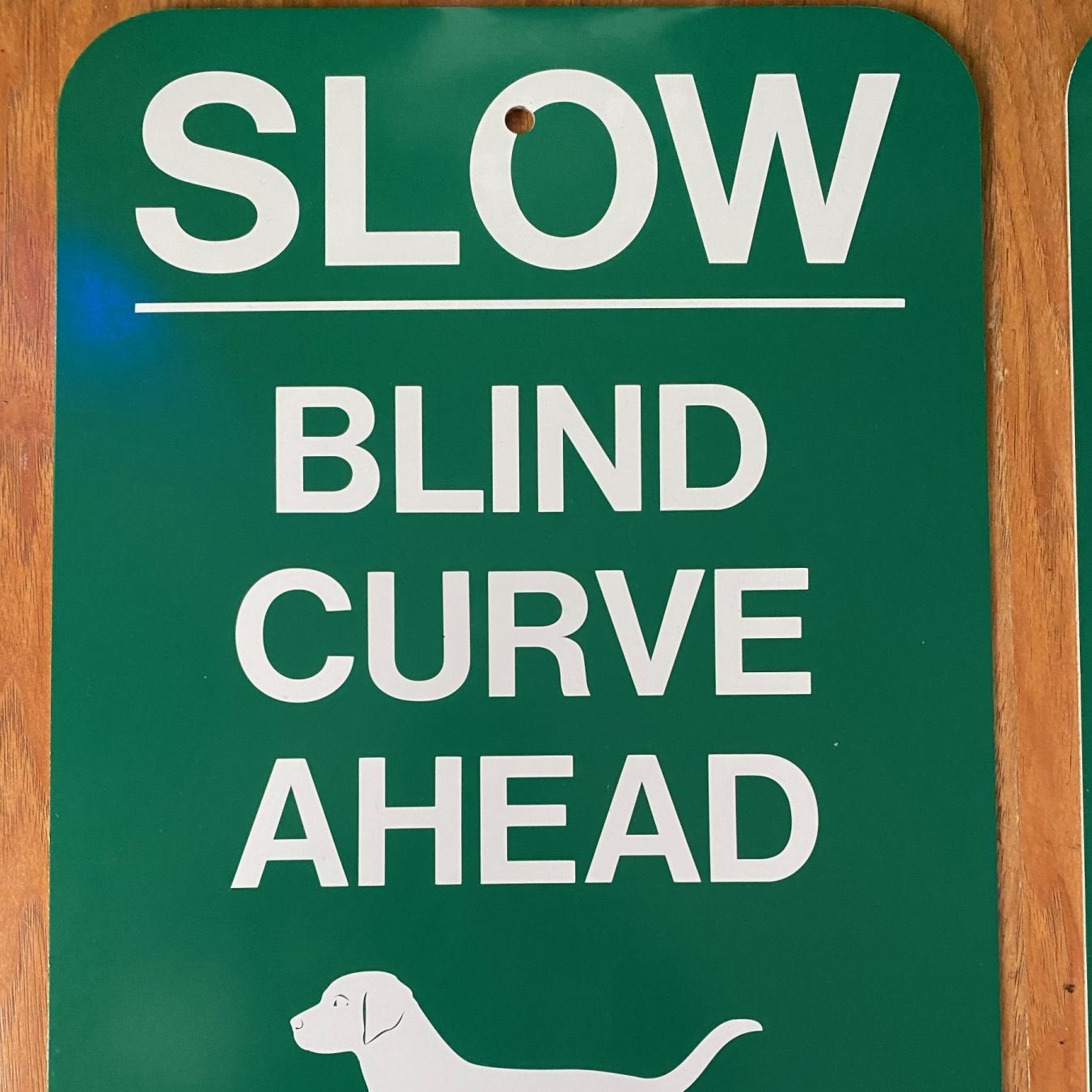 Slow Blind Curve Dog Aluminum Signs